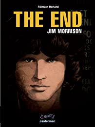 The End : Jim Morrison par Romain Renard