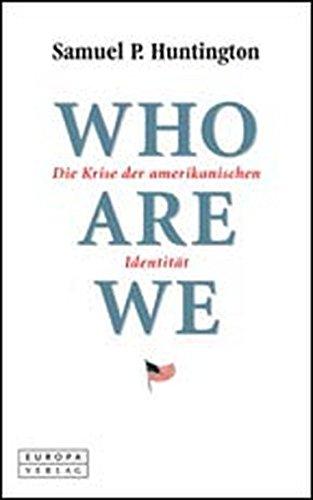Who are we: Die Krise der amerikanischen Identität