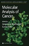 Molecular Analysis of Cancer (Methods in Molecular Medicine)