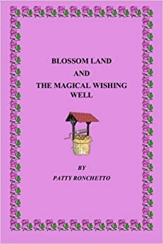 Book Blossom Land and the Magical Wishing Well by Patty Ronchetto (2014-07-18)