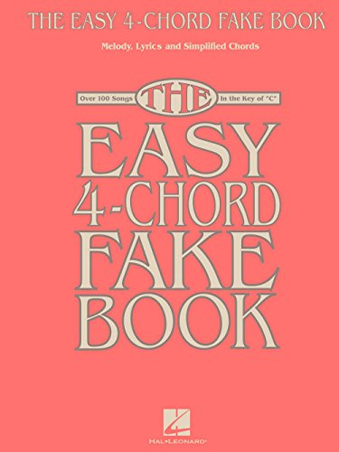 4-Chord Fake Book - Melody, Lyrics & Simplified Chords In The Key Of C ()