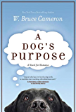 A Dog's Purpose (A Dog's Purpose series Book 1)
