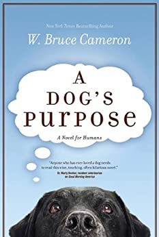 A Dog's Purpose (A Dog's Purpose series Book 1) by [Cameron, W. Bruce]