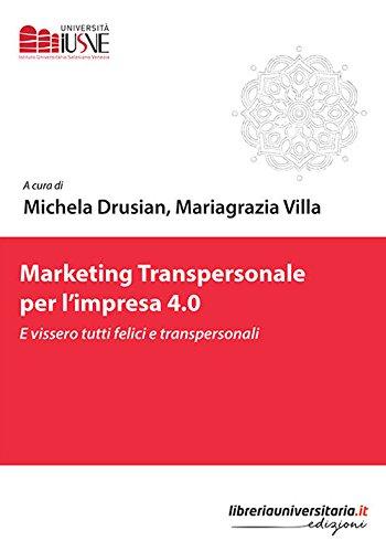Marketing transpersonale per l'impresa 4.0. E vissero tutti felici e transpersonali