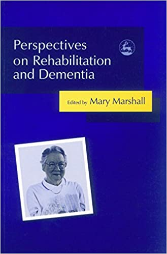 Perspectives on Rehabilitation and Dementia: Think Rehab
