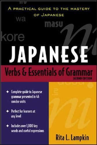 Japanese Verbs and Essentials of Grammar (2nd Edition)