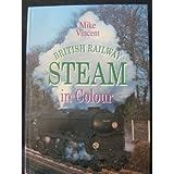 British Railway Steam in Colour