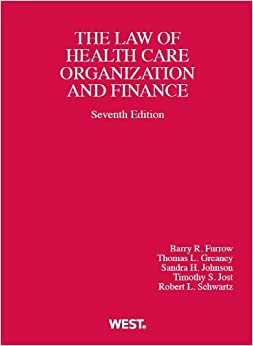Health Care Organization and Finance (American Casebook Series)