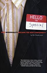 Hello, I'm Special: How Individuality Became the New Conformity by Hal Niedzviecki (2006-04-01)