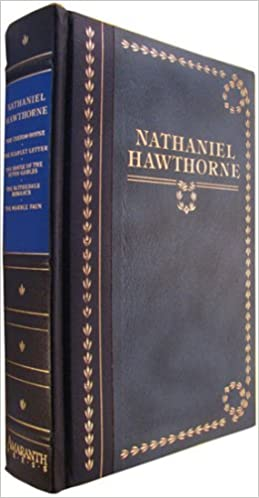 Nathaniel Hawthorne The Custom House The Scarlet Letter The House Of The Seven Gables The Blithedale Romance The Marble Faun Paperback Hawthorne Nathaniel Amazon Com Br