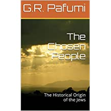 The Chosen People: The Historical Origin of the Jews
