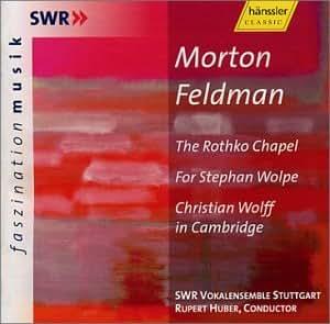 Morton Feldman: The Rothko Chapel / For Stephan Wolpe / Christian Wolff in Cambridge