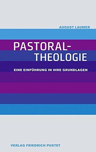 pastoraltheologie-eine-einfhrung-in-ihre-grundlagen