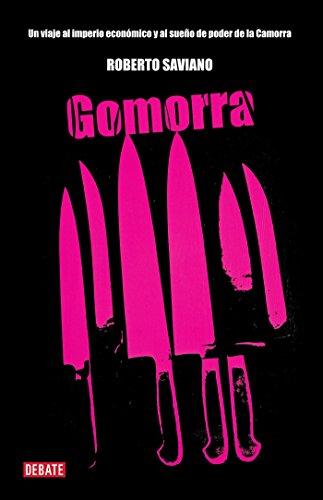 Gomorra / Gomorrah: A Personal Journey into the Violent International Empire of Naples' Organized Crime System  [Saviano, Roberto] (Tapa Blanda)