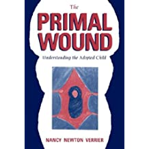 Primal Wound Understanding The Adopted C
