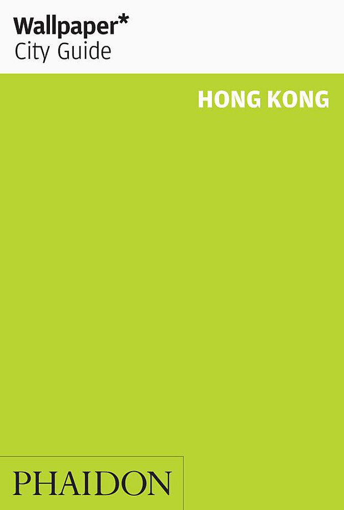 Wallpaper* City Guide Hong Kong Paperback – January 2, 2012 Editors of Wallpaper Magazine Phaidon Press 0714862827 Hong Kong (China);Guidebooks.
