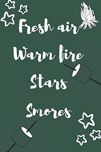 Fresh air Warm Fire Stars Smores: Keepsake For Writing Memories, sketching, Drawing, Autographs, and Notes, Fun Activity book,