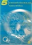 Educación física en el aula 5 / Physical education in the classroom: Ciclo de primaria / Elementary cycle (Spanish Edition)