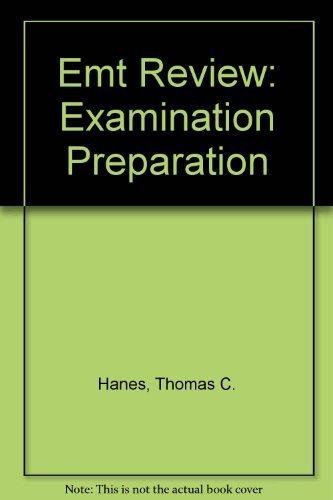 Emt Review: Examination Preparation by Carolyn C. Hanes - Sales Mall Hanes