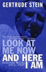 Look at Me Now and Here I Am: Writing and Lectures, 1909-45