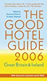 img - for Good Hotel Guide 2006: Great Britain and Ireland (Good Hotel Guide: Great Britian & Ireland) book / textbook / text book