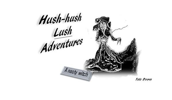Hush-Hush-LUSH Adventure: A Nasty Witch (English Edition) eBook ...