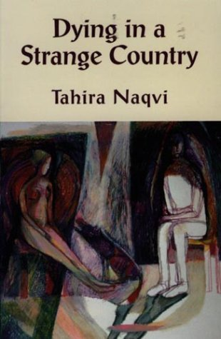 Dying in a Strange Country Tahira Naqvi