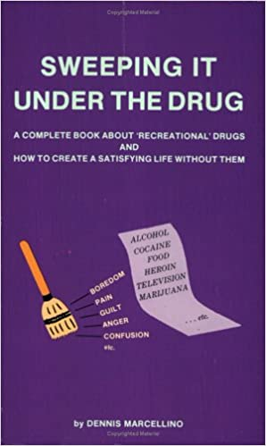 Sweeping It Under the Drug: A Complete Book About Recreational Drugs