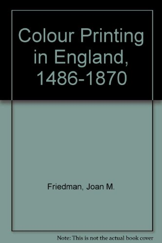 Colour Printing in England, 1486-1870