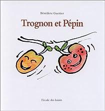 Trognon et Pépin par Guettier