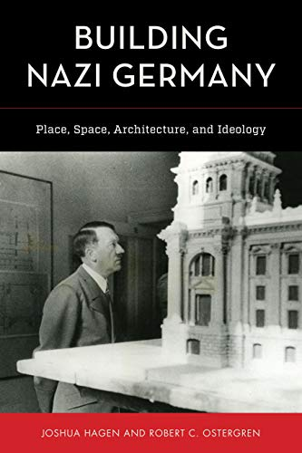 - Building Nazi Germany: Place, Space, Architecture, and Ideology