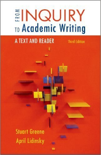 I.e. From Inquiry to Academic Writing; Text and Reader 3rd.ed.