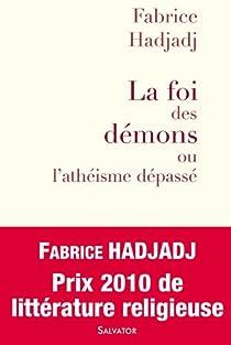 La Foi des démons ou l'athéisme dépassé par Hadjadj