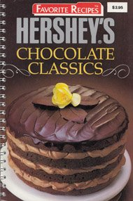 Hershey's Chocolate Classics (Favorite All Time Recipes) by The Hershey Kitchen