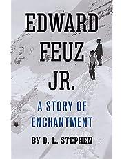 Edward Feuz Jr.: A Story of Enchantment