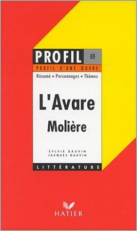 amazon fr profil d une oeuvre l avare molière 1668 résumé