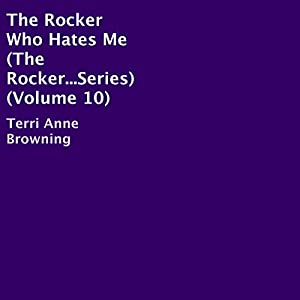 The Rocker Who Hates Me Audiobook