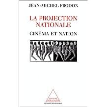 PROJECTION NATIONALE (LA) : CINÉMA ET NATION