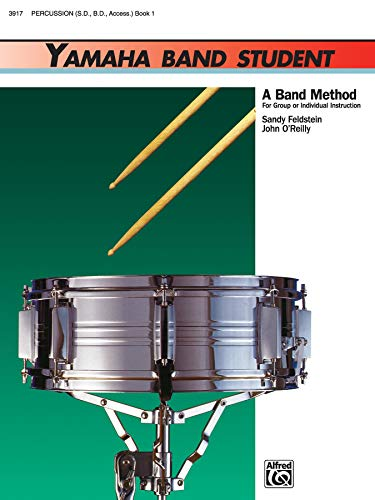Yamaha Band - Yamaha Band Student, Book 1: Percussion - Snare Drum, Bass Drum and Accessories (Yamaha Band Method)