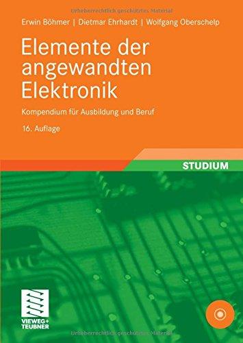 Elemente der angewandten Elektronik: Kompendium fr Ausbildung und Beruf (German Edition)