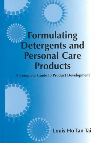 Formulating Detergents and Personal Care Products: A Guide to Product Development