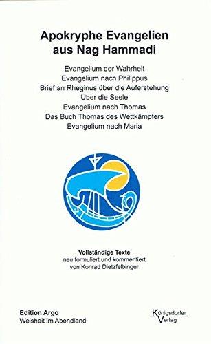 Texte aus Nag Hammadi / Apokryphe Evangelien aus Nag Hammadi: Vollständige Texte. neu formuliert, kommentiert und mit einer Einführung versehen von ... des Wettkämpfers. Evangelium nach Maria
