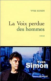 La Voix perdue des hommes par Simon