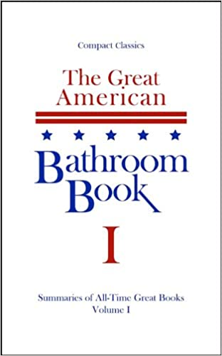 The great american bathroom book volume 1 summaries of all time the great american bathroom book volume 1 summaries of all time great books kindle edition by stevens w anderson humor entertainment kindle ebooks fandeluxe Images