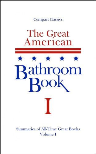 The Great American Bathroom Book, Volume 1: Summaries of All-Time Great Books
