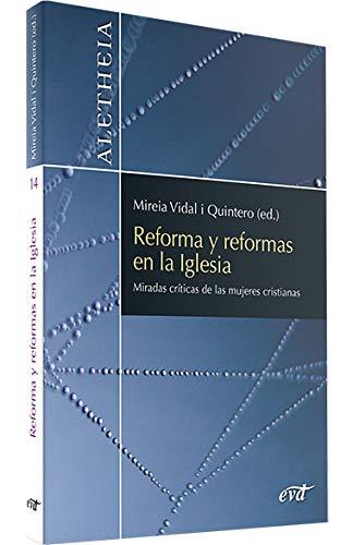 Reforma y reformas en La Iglesia: Miradas críticas de las mujeres cristianas (Aletheia)