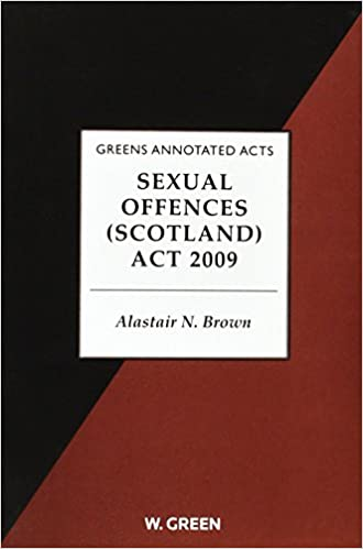Sexual Offences (Scotland) Act: Amazon.co.uk: Brown, Dr Alastair N ...