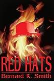 Red Hats, Bernard K. Smith, 059521536X