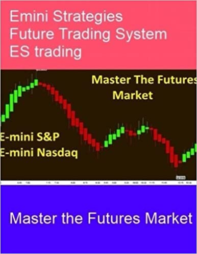 Emini Strategies Future Trading System: Master the Futures ...