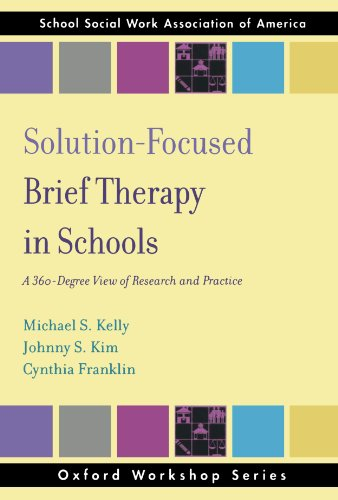 Solution Focused Brief Therapy in Schools: A 360 Degree View of Research and Practice (SSWAA Workshop Series)